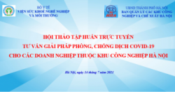 VIỆN SKNN&MT TỔ CHỨC HỘI THẢO TRỰC TUYẾN TƯ VẤN GIẢI PHÁP PHÒNG CHỐNG DỊCH...