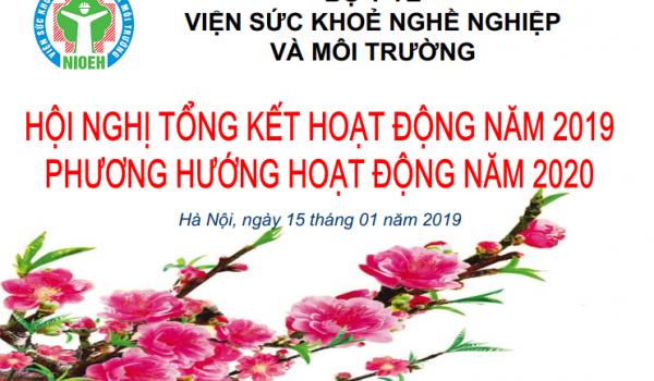 HỘI NGHỊ TỔNG KẾT HOẠT ĐỘNG VIỆN SỨC KHỎE NGHỀ NGHIỆP VÀ MÔI TRƯỜNG NĂM 2019